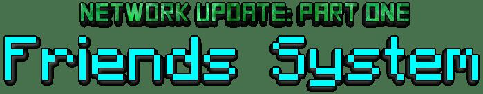 Network update: Part One - Friends